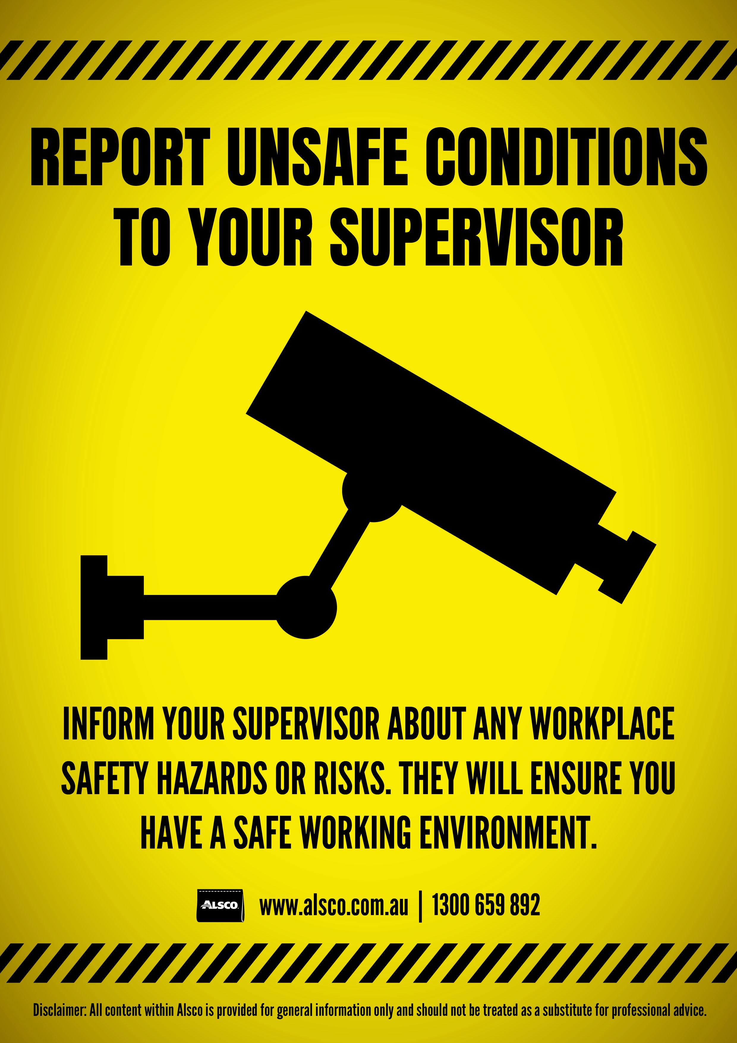 Inform supervisor about any safety hazards or risks
